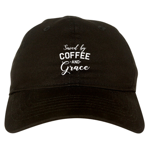 Saved By Coffee And Grace Funny Black Dad Hat