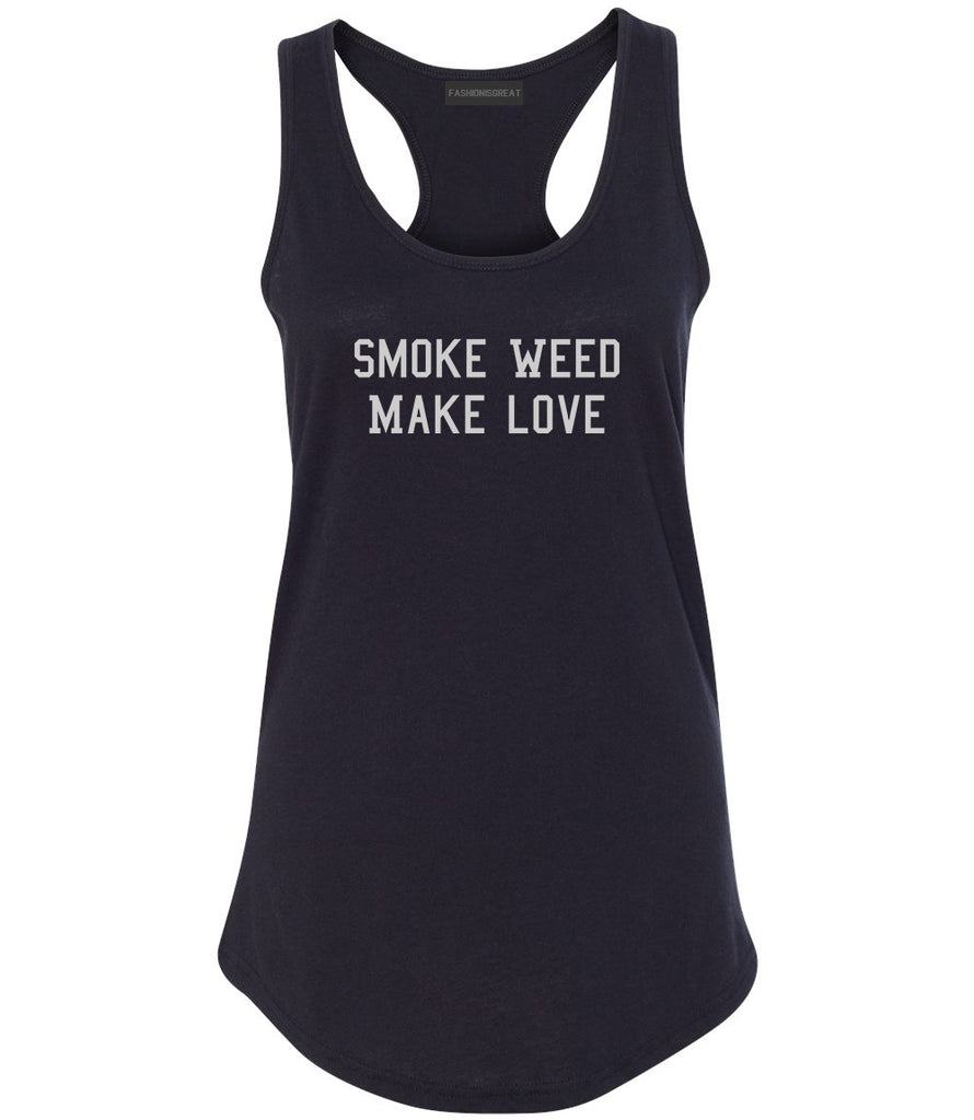 Smoke Weed Make Love Womens Racerback Tank Top Black