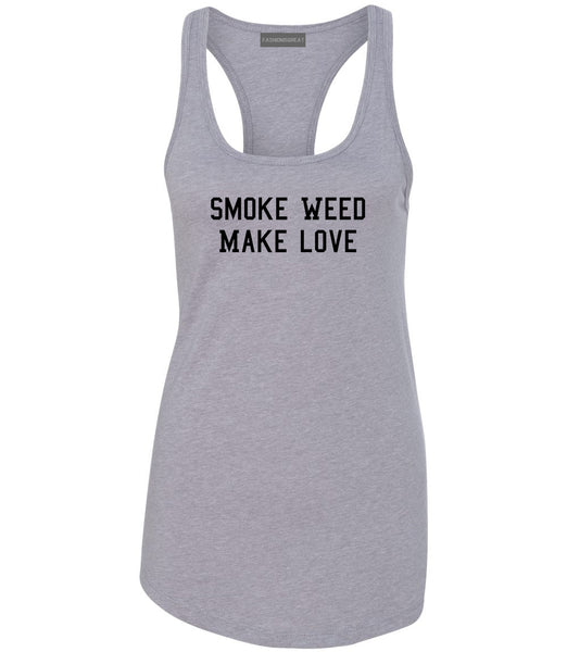 Smoke Weed Make Love Womens Racerback Tank Top Grey