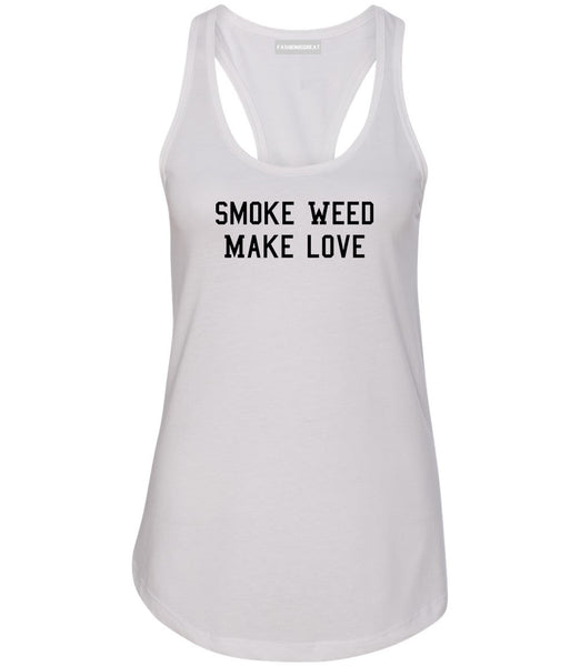 Smoke Weed Make Love Womens Racerback Tank Top White