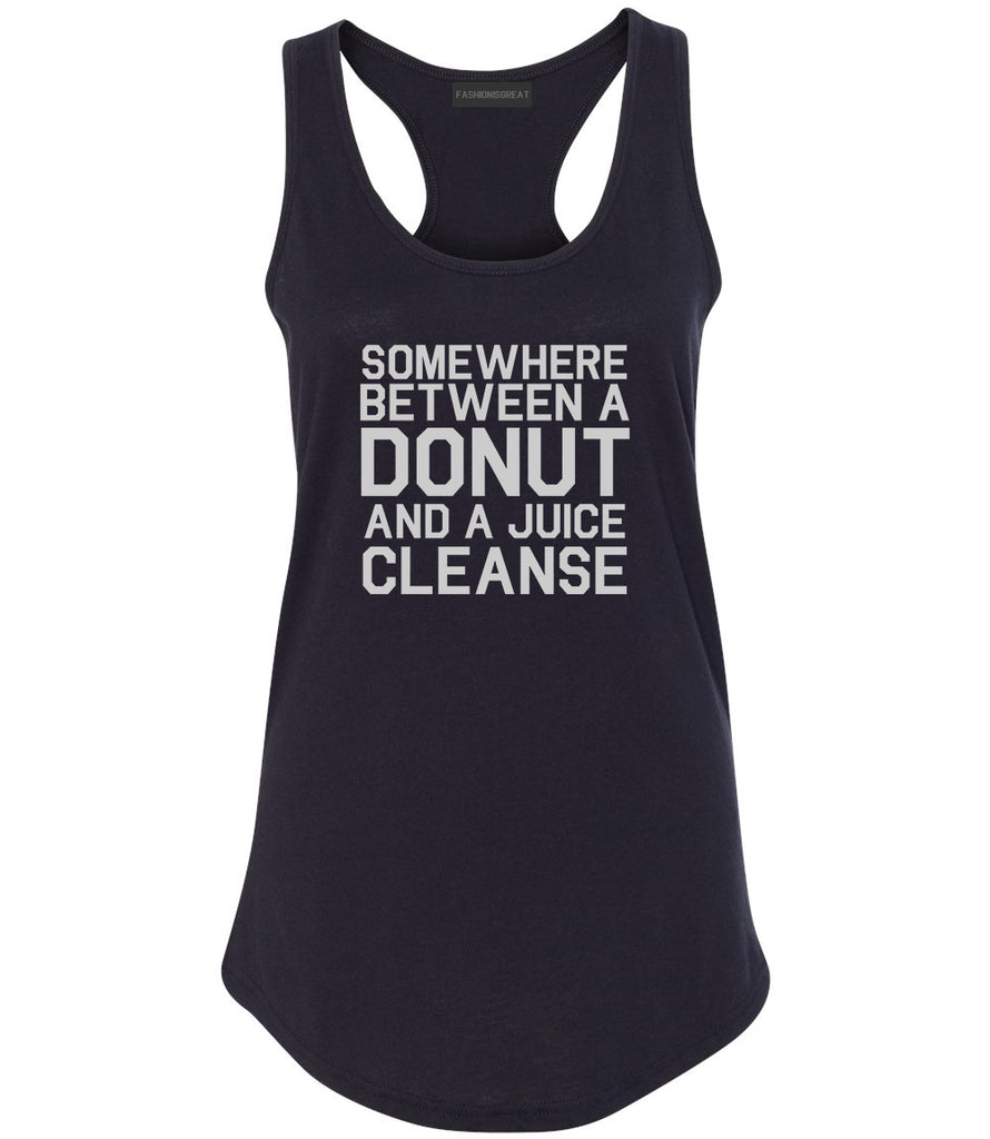 Somewhere Between A Donut And A Juice Cleanse Workout Womens Racerback Tank Top Black
