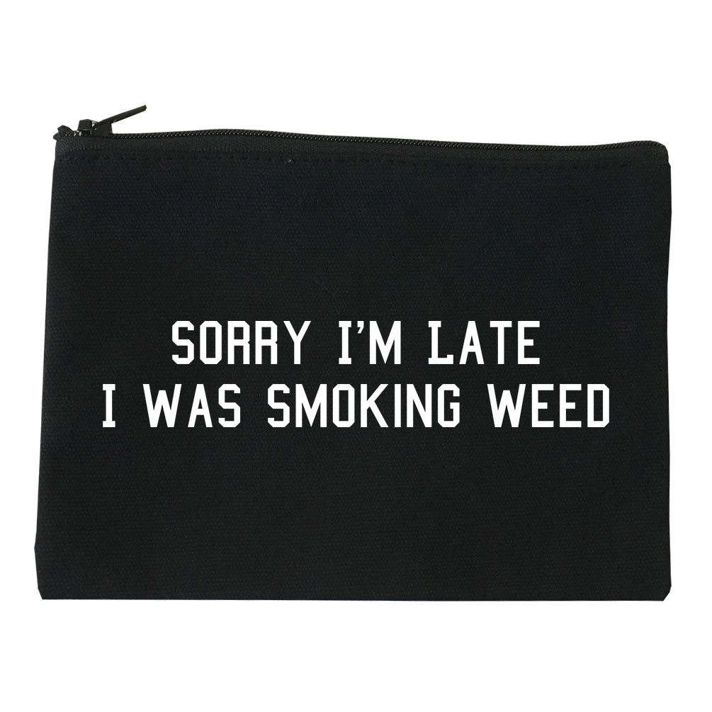 Sorry Im Late Smoking Weed Makeup Bag Red