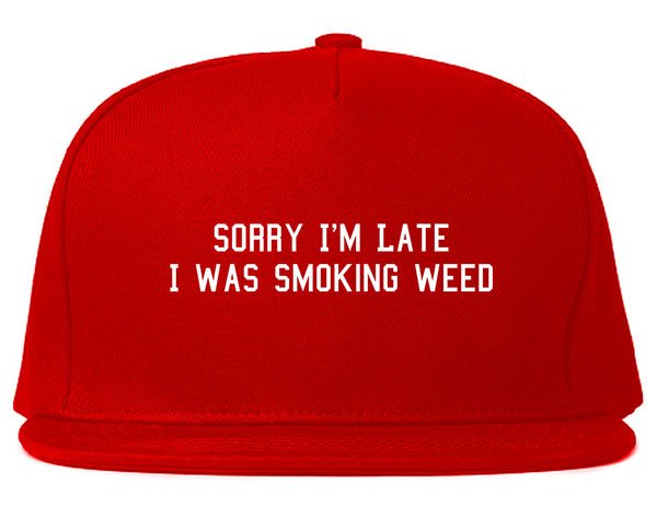 Sorry Im Late Smoking Weed Snapback Hat Red
