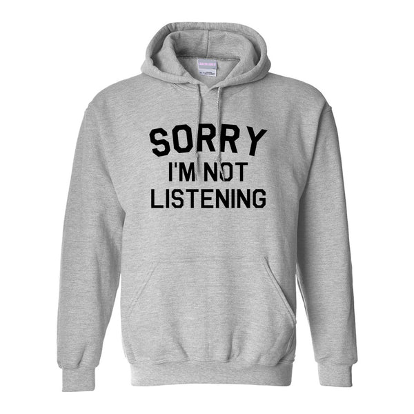 Sorry Im Not Listening Grey Womens Pullover Hoodie