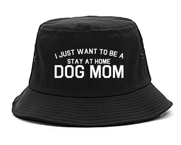 Stay At Home Dog Mom black Bucket Hat