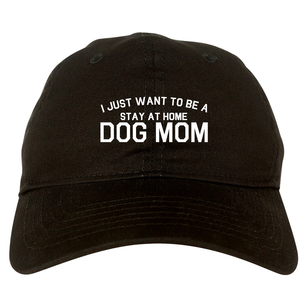 Stay At Home Dog Mom black dad hat