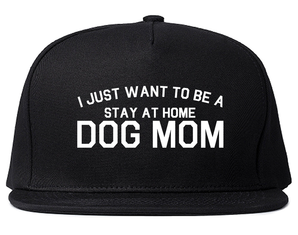 Stay At Home Dog Mom Black Snapback Hat