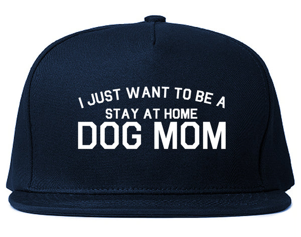 Stay At Home Dog Mom Blue Snapback Hat