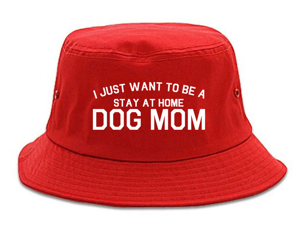Stay At Home Dog Mom red Bucket Hat