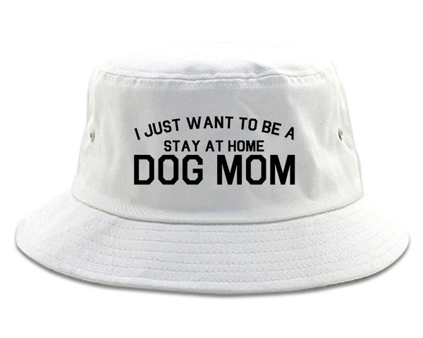Stay At Home Dog Mom white Bucket Hat