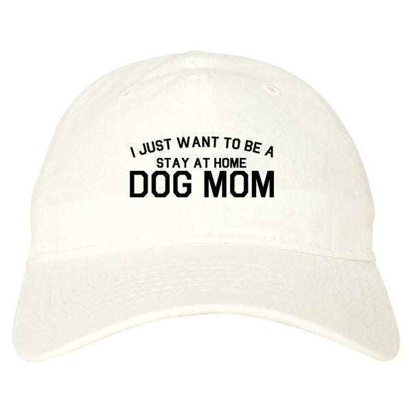 Stay At Home Dog Mom white dad hat