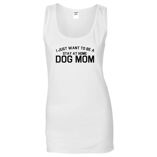 Stay At Home Dog Mom White Womens Tank Top