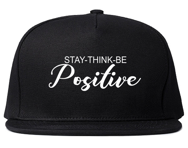 Stay Think Be Positive Black Snapback Hat