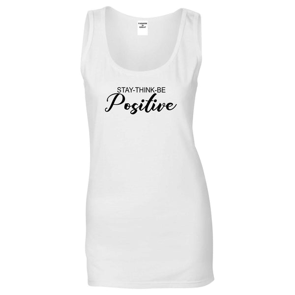 Stay Think Be Positive White Womens Tank Top