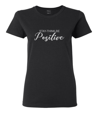 Stay Think Be Positive Black Womens T-Shirt