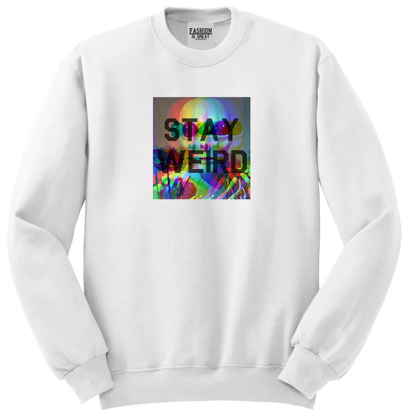 Stay Weird Alien Psychedelic White Womens Crewneck Sweatshirt