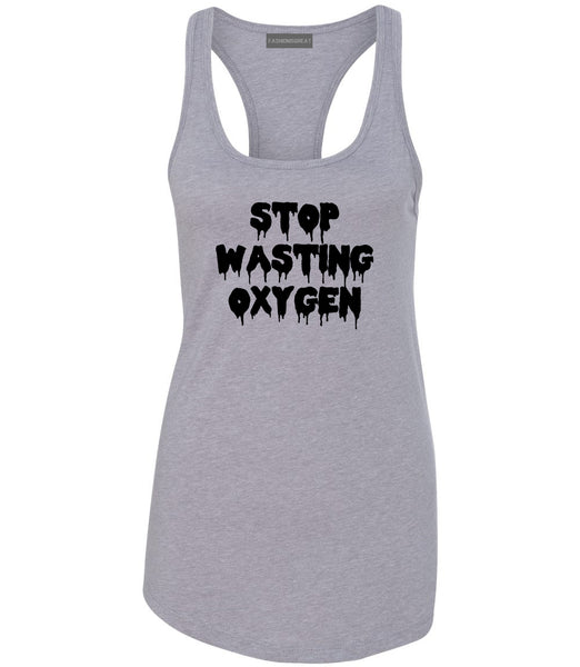 Stop Wasting Oxygen Funny Goth Womens Racerback Tank Top Grey