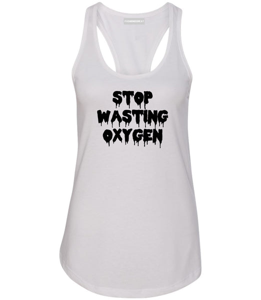 Stop Wasting Oxygen Funny Goth Womens Racerback Tank Top White