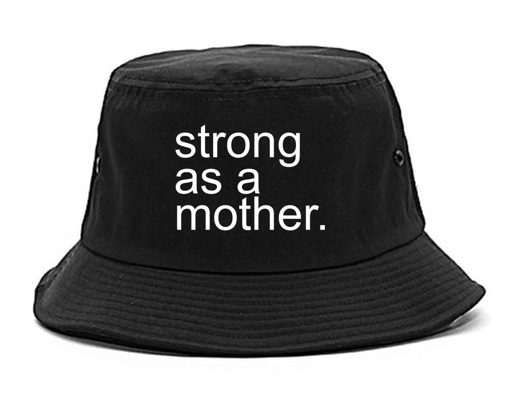 Strong As A Mother Mom Life black Bucket Hat