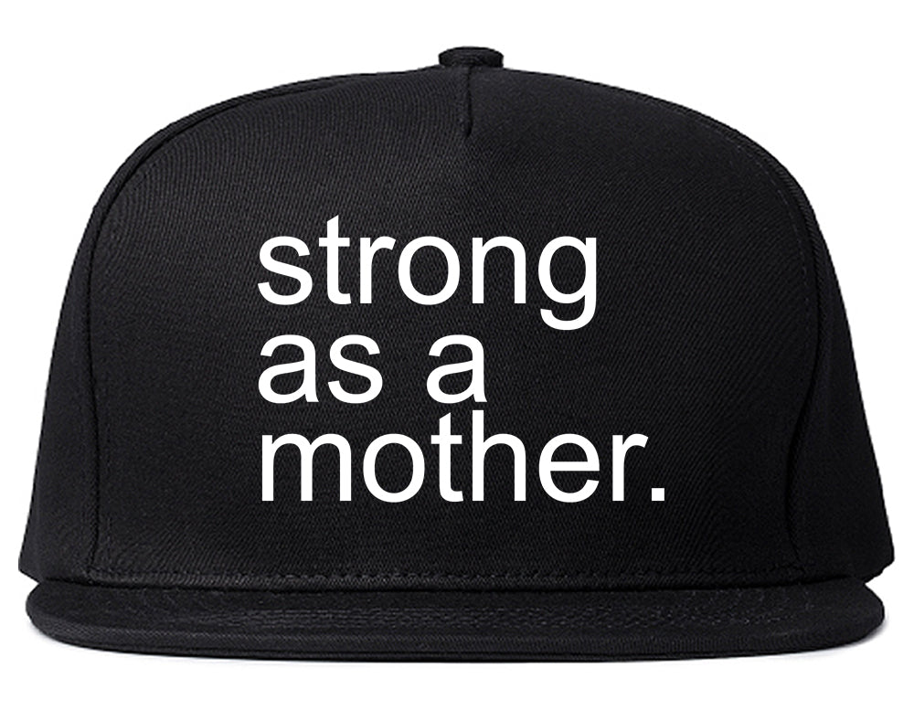 Strong As A Mother Mom Life Black Snapback Hat