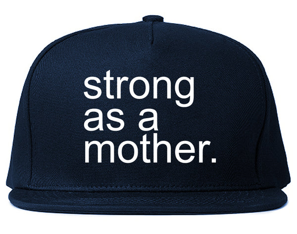 Strong As A Mother Mom Life Blue Snapback Hat