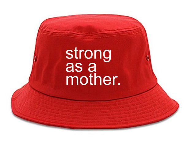 Strong As A Mother Mom Life red Bucket Hat