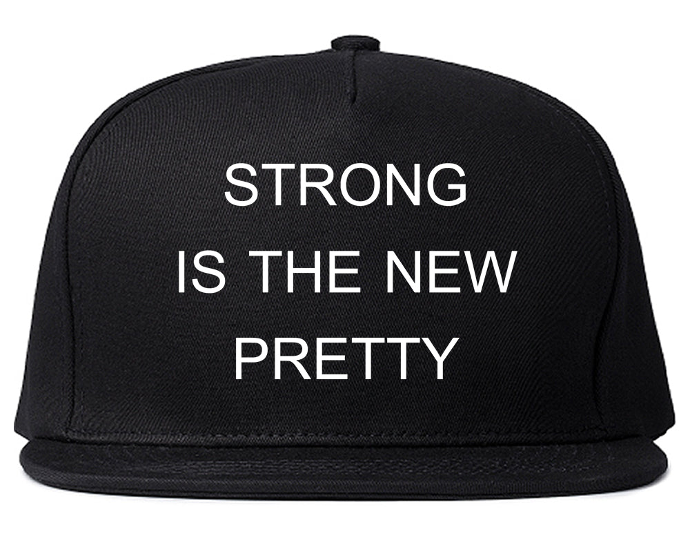 Strong Is The New Pretty Black Snapback Hat
