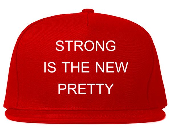Strong Is The New Pretty Red Snapback Hat
