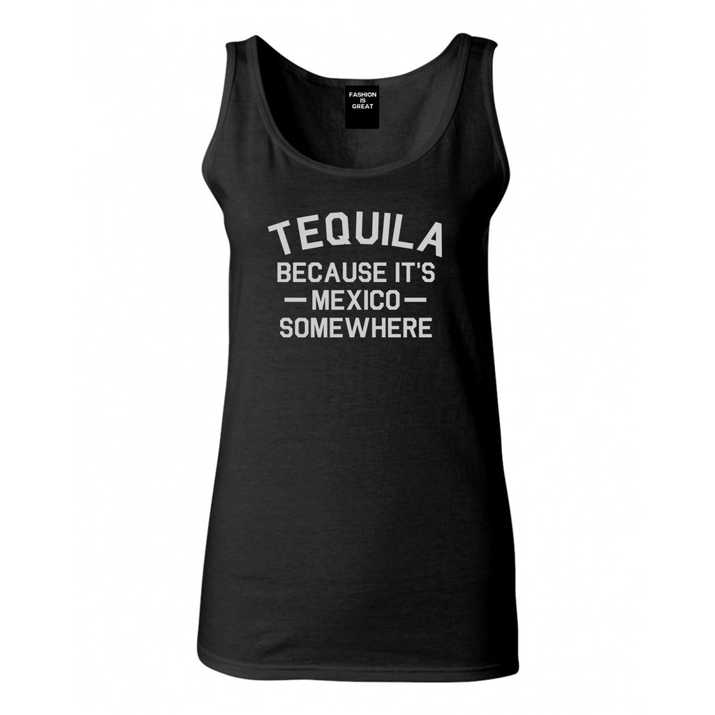 Tequila Its Mexico Somewhere Black Womens Tank Top