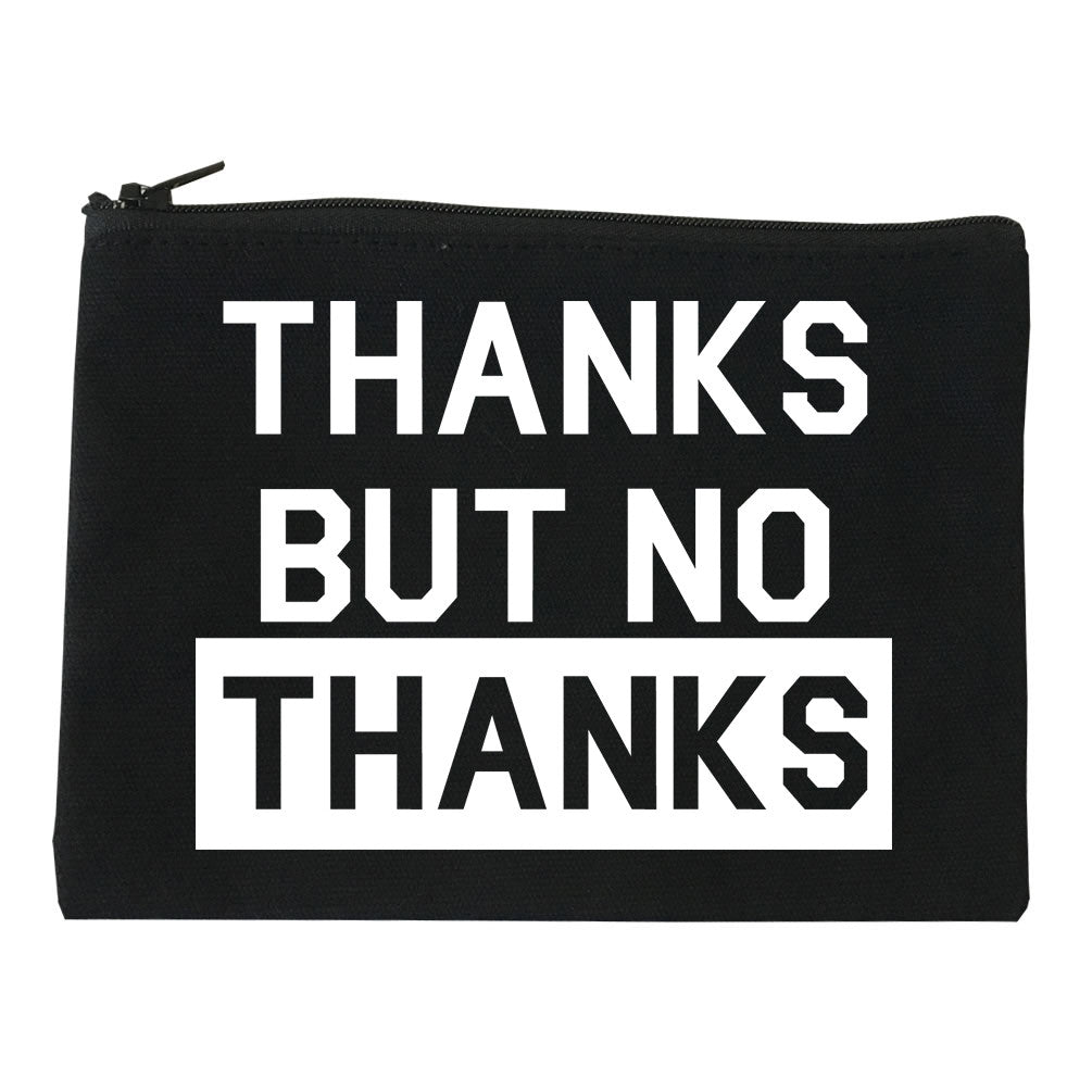 Thanks But No Thanks Makeup Bag