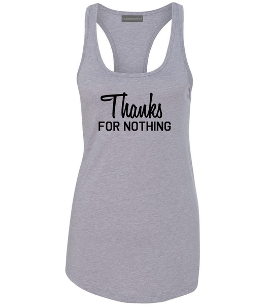 Thanks For Nothing Womens Racerback Tank Top Grey