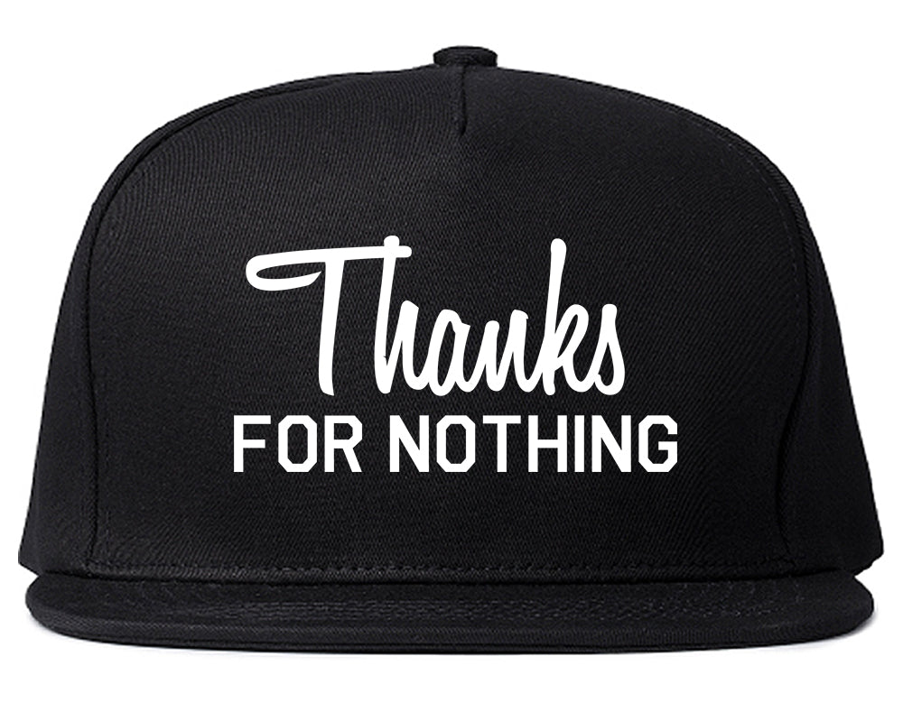 Thanks For Nothing Snapback Hat Black