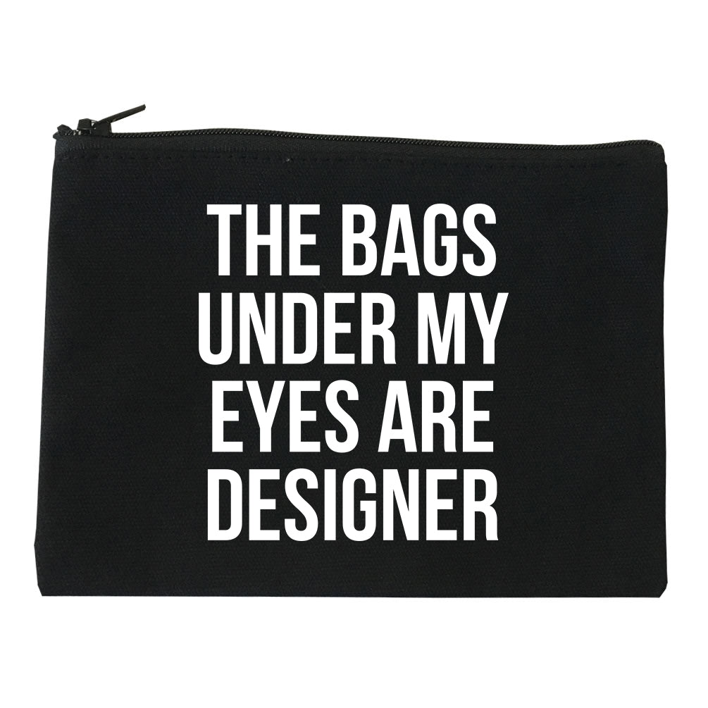 The Bags Under My Eyes Are Designer Makeup Bag Red