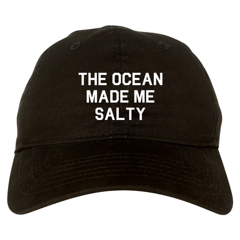 The Ocean Made Me Salty Black Dad Hat