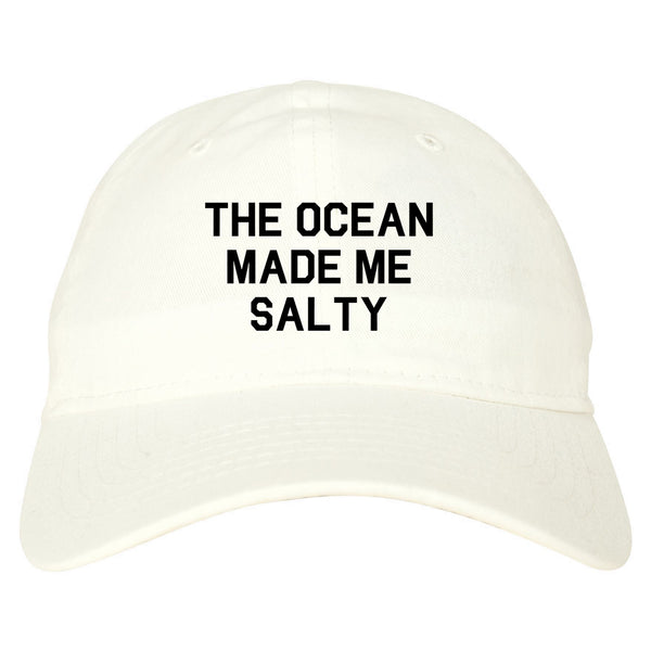 The Ocean Made Me Salty White Dad Hat