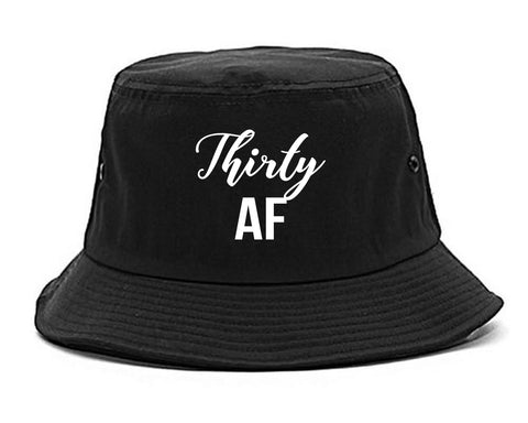 Thirty AF Birthday Black Bucket Hat