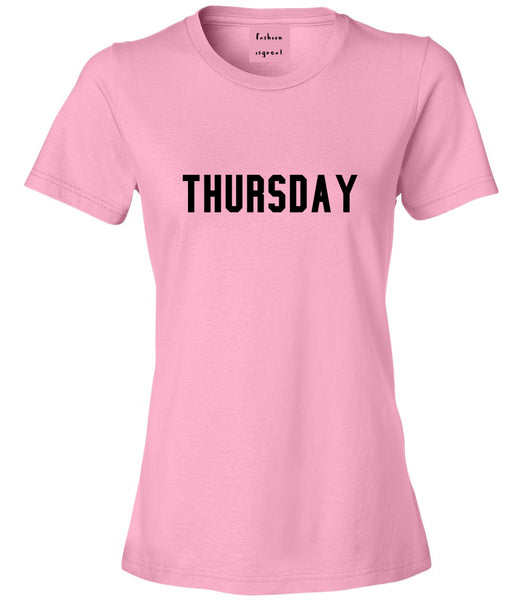 Thursday Days Of The Week Pink Womens T-Shirt