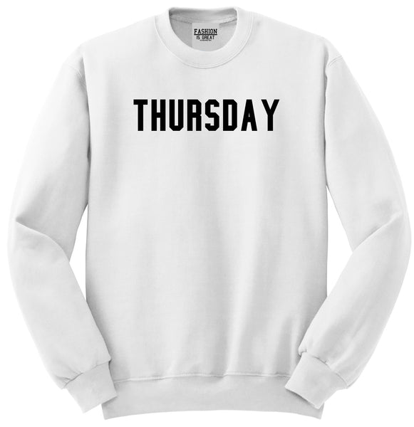 Thursday Days Of The Week White Womens Crewneck Sweatshirt