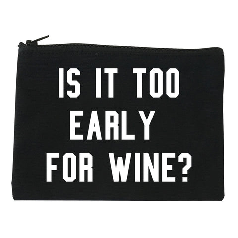 Too Early For Wine Black Makeup Bag