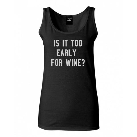 Too Early For Wine Black Tank Top