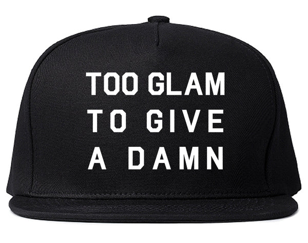 Too Glam To Give A Damn Funny Fashion Snapback Hat Black