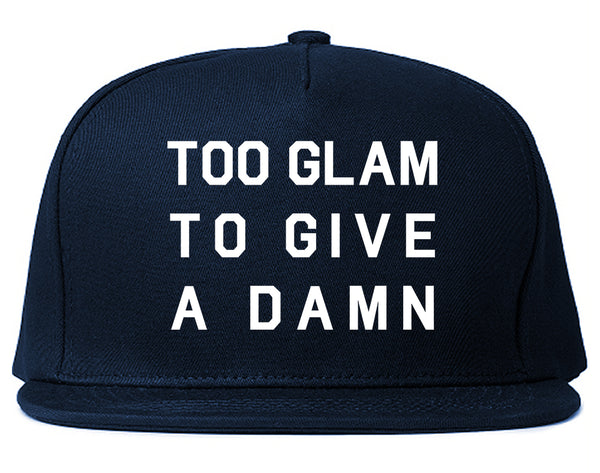 Too Glam To Give A Damn Funny Fashion Snapback Hat Blue