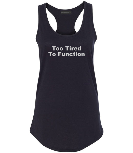 Too Tired To Function Womens Racerback Tank Top Black