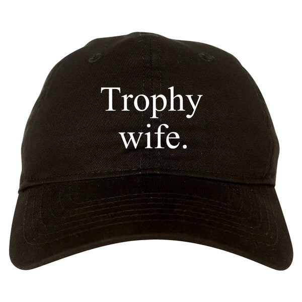 Trophy Wife Funny Wifey Gift Dad Hat Black