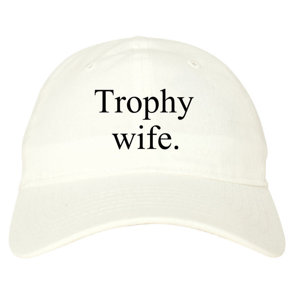 Trophy Wife Funny Wifey Gift Dad Hat White