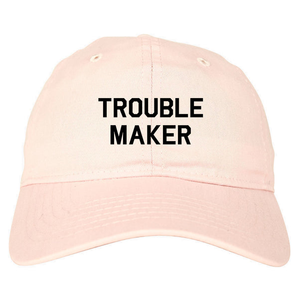 Trouble Maker pink dad hat