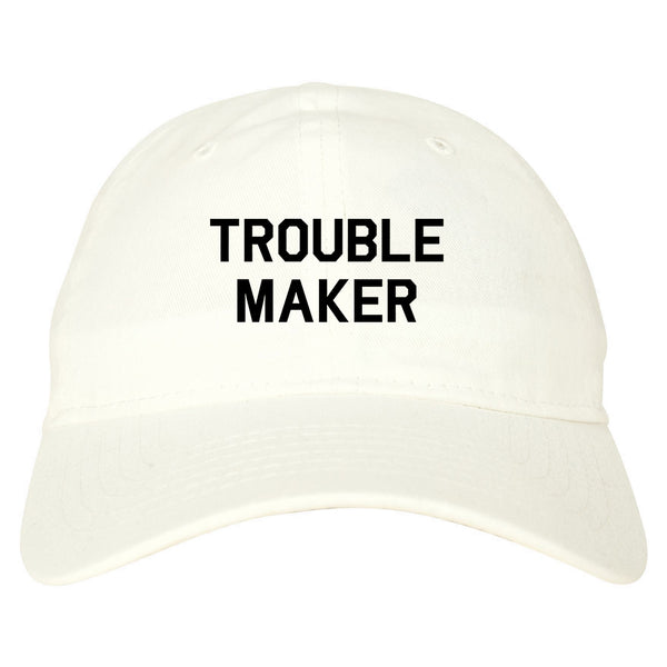 Trouble Maker white dad hat