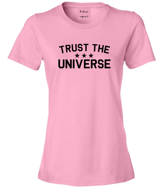 Trust The Universe Mantra Womens Graphic T-Shirt Pink