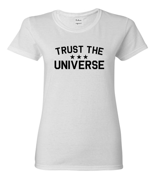 Trust The Universe Mantra Womens Graphic T-Shirt White