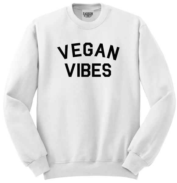 Vegan Vibes Vegetarian White Womens Crewneck Sweatshirt